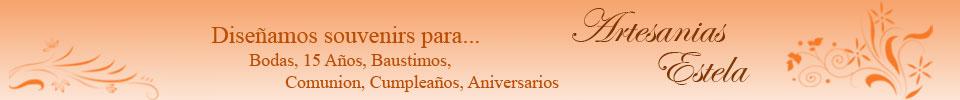 Artesanias Estela - Diseñamos Souvenirs Para Bodas, Cumpleaños de 15 Años, Comunion, Aniversarios...
